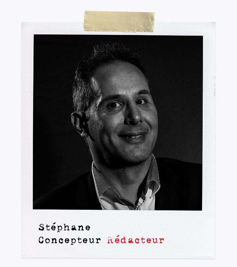 Les Affranchis - Stéphane, Concepteur-Rédacteur