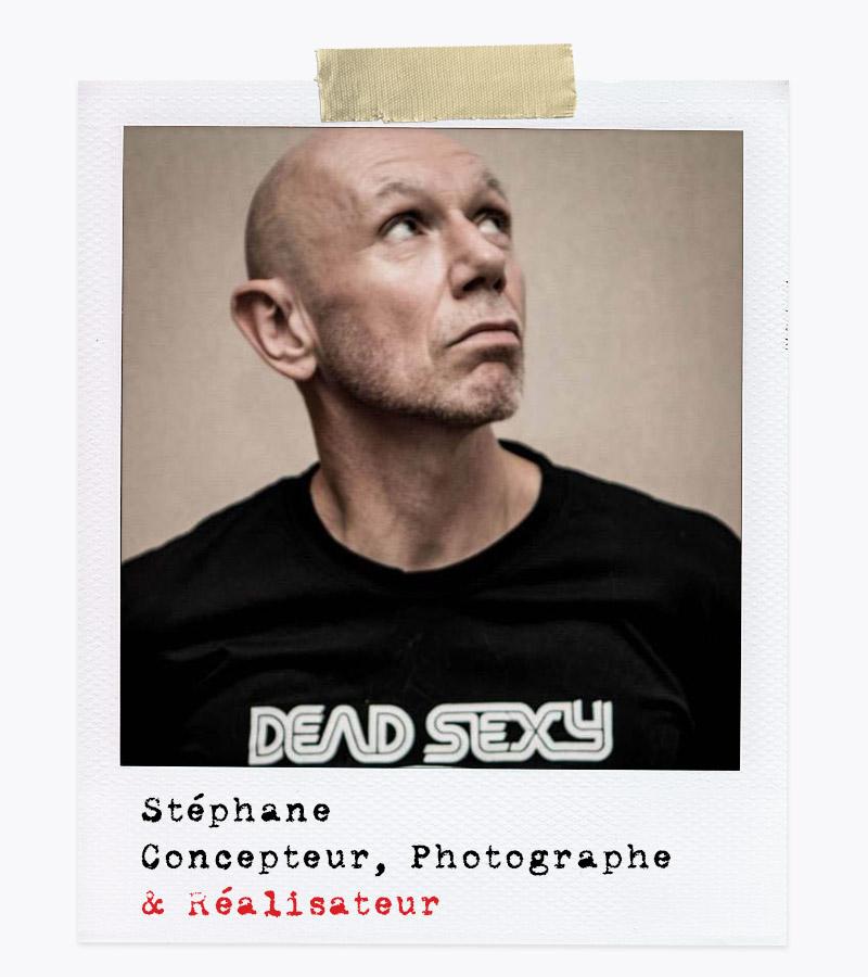 Les Affranchis - Stéphane, Concepteur, photographe & Réalisateur